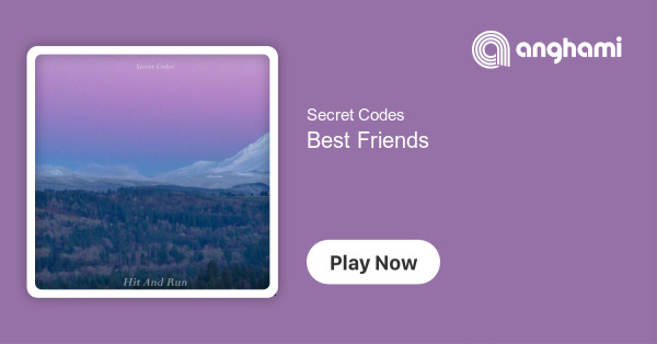 Secret Codes - Best Friends | Play for free on Anghami