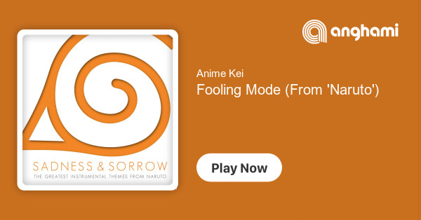 Anime Kei - Fooling Mode (From 'Naruto') | Play for free on