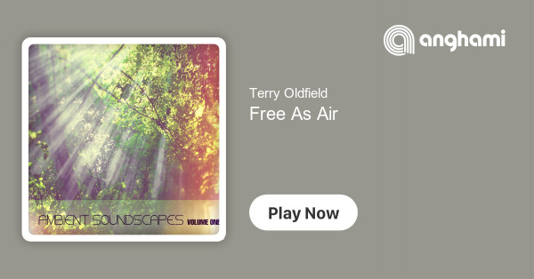 Terry Oldfield - Free As Air | Play for free on Anghami