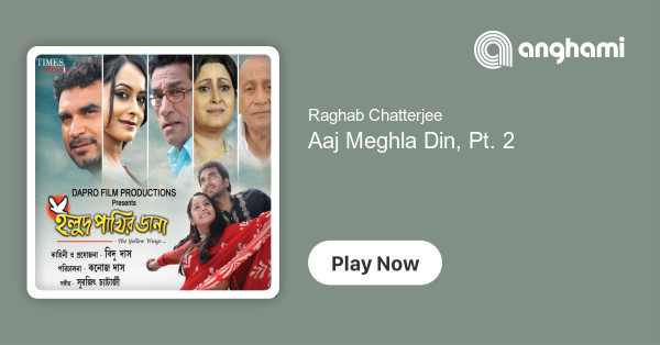 Raghab Chatterjee - Aaj Meghla Din, Pt  2 | Play for free on