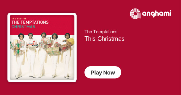 Temptations Christmas.The Temptations This Christmas Play On Anghami