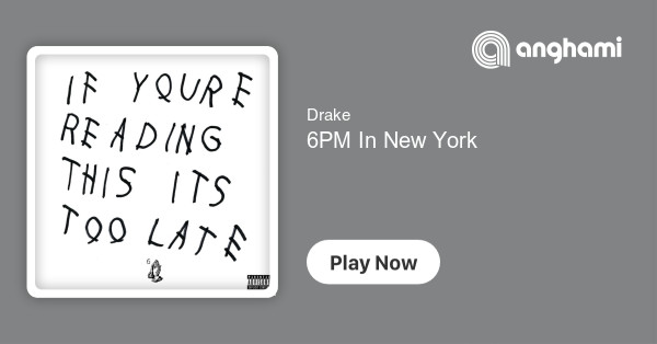 Drake - 6PM In New York | Play for free on Anghami