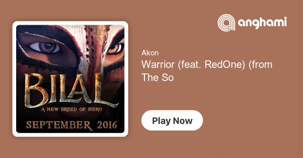 Akon - Warrior (feat  RedOne) (from The Soundtrack Of Bilal) | Play