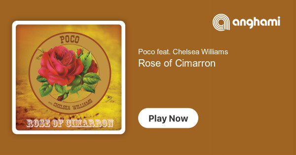 Poco feat  Chelsea Williams - Rose of Cimarron | Play for free on