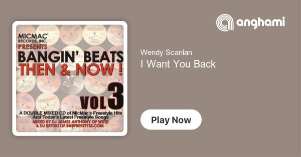 Wendy Scanlan - I Want You Back   Play for free on Anghami