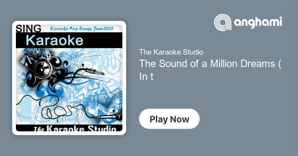 The Karaoke Studio - The Sound of a Million Dreams (In the