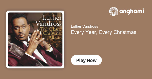 Luther Vandross Christmas.Luther Vandross Every Year Every Christmas Play For