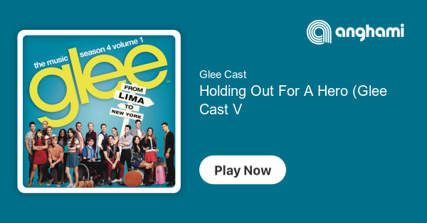 glee holding out for a hero