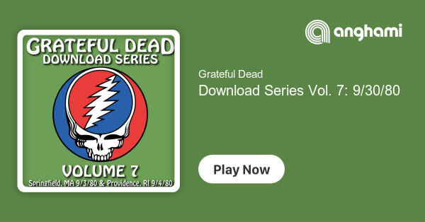 Grateful Dead Download Series Vol 7 9 30 80 Play On Anghami