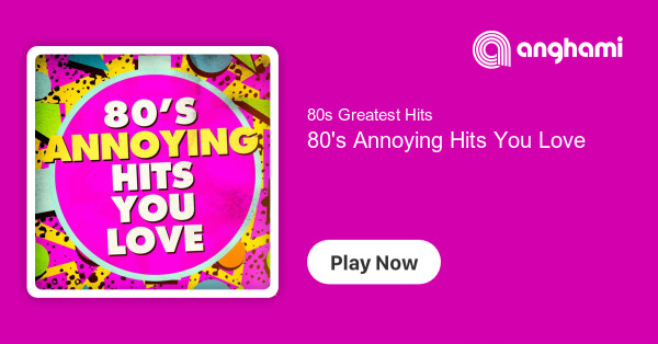 80s Greatest Hits - 80's Annoying Hits You Love   Play on