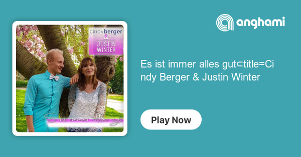 Cindy Berger & Justin Winter - Es ist immer alles gut | Play for ...