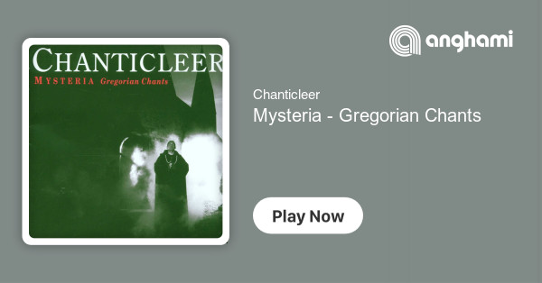 Chanticleer - Mysteria - Gregorian Chants | Play for free on