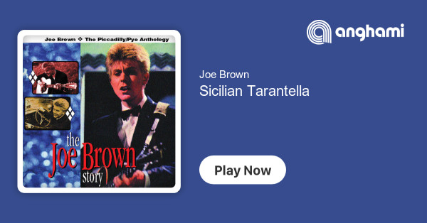 Joe Brown - Sicilian Tarantella | Play for free on Anghami
