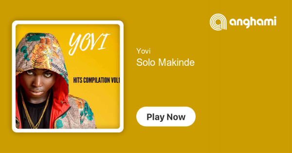 Yovi - Solo Makinde | Play for free on Anghami