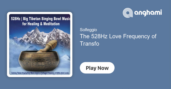 Solfeggio - The 528Hz Love Frequency of Transformation Pt  3