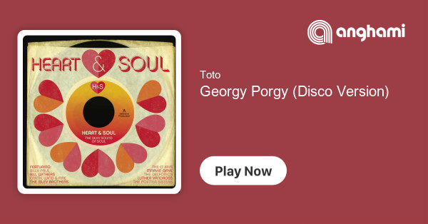 Toto - Georgy Porgy (Disco Version)   Play for free on Anghami