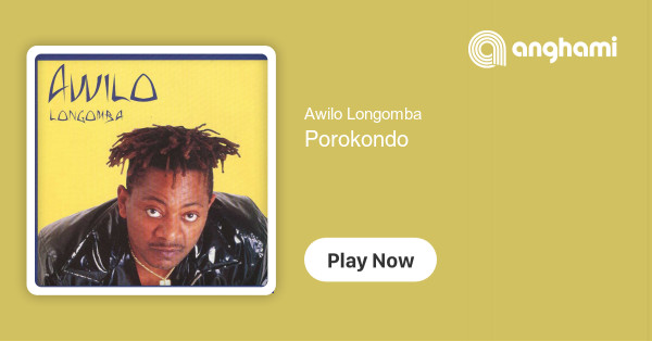 Awilo Longomba - Porokondo | Play on Anghami