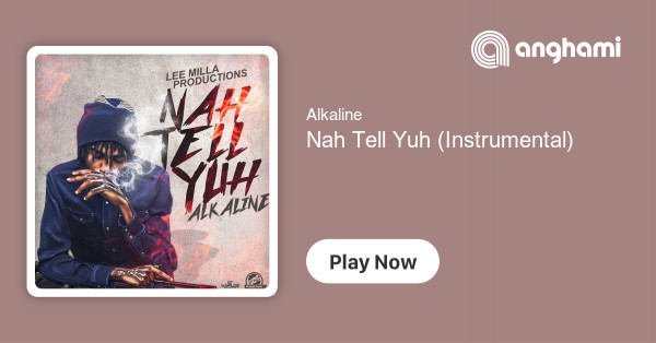 Alkaline - Nah Tell Yuh (Instrumental) | Play for free on