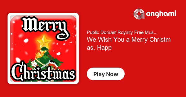 Public Domain Royalty Free Music We Wish You A Merry Christmas