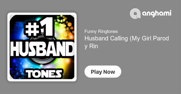 funny ringtones your husband is calling