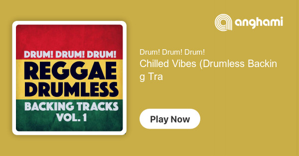 Drum! Drum! Drum! - Chilled Vibes (Drumless Backing Track