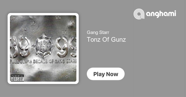 Gang Starr - Tonz Of Gunz | Play for free on Anghami