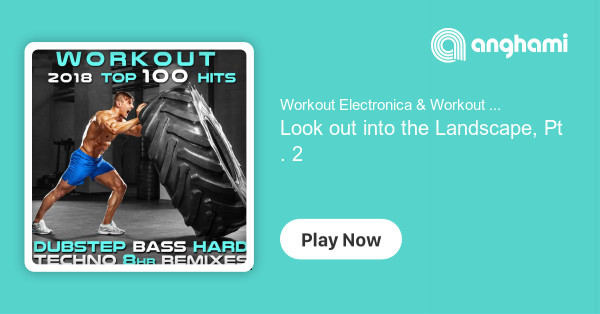 Workout Electronica & Workout Techno - Look out into the