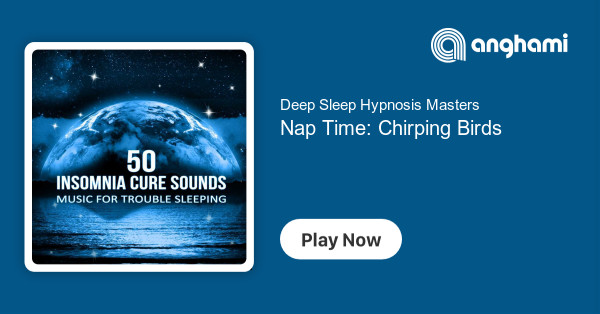 Deep Sleep Hypnosis Masters - Nap Time: Chirping Birds | Play for