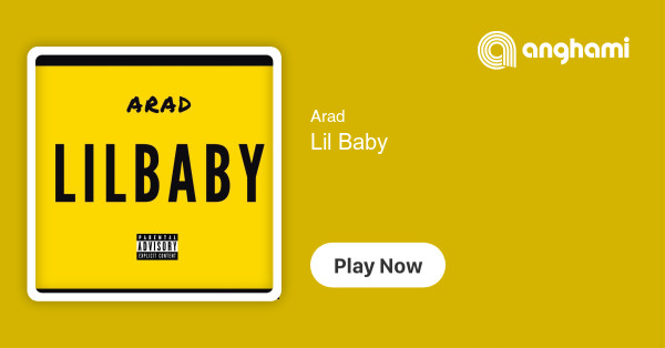 Arad - Lil Baby | Play for free on Anghami