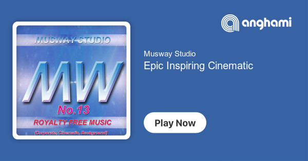Musway Studio - Epic Inspiring Cinematic   Play for free on