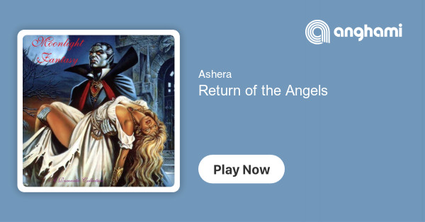 Ashera - Return of the Angels | Play for free on Anghami