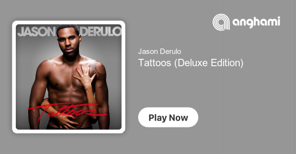 Jason Derulo - Tattoos (Deluxe Edition) | Play for free on