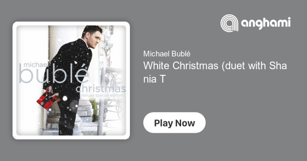 Michael Buble White Christmas.Michael Buble White Christmas Duet With Shania Twain