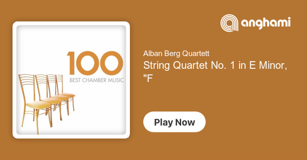 Alban Berg Quartett - String Quartet No  1 in E Minor,