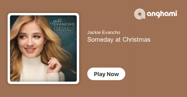 Jackie Evancho Someday At Christmas.Jackie Evancho Someday At Christmas Play On Anghami