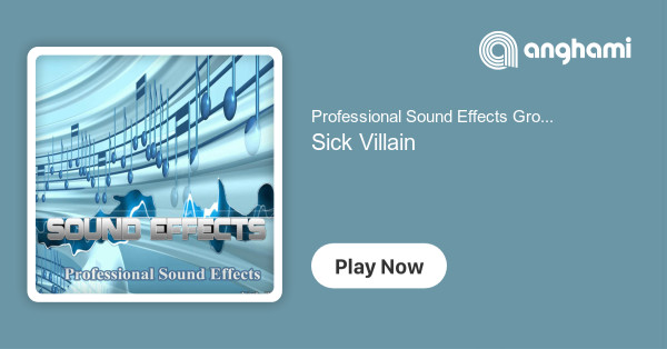 Professional Sound Effects Group - Sick Villain | Play for