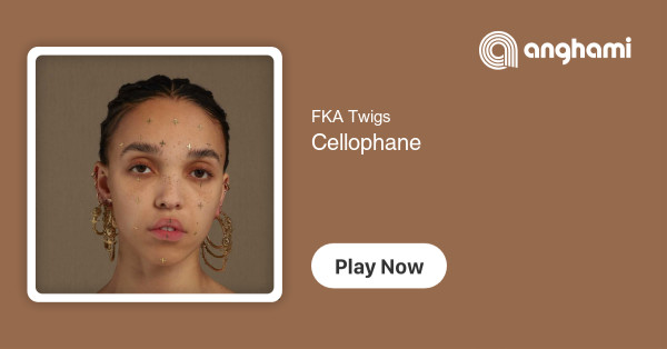 Fka Twigs Cellophane Play On Anghami