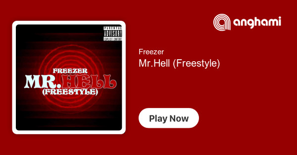 Freezer Mrhell Freestyle Play On Anghami