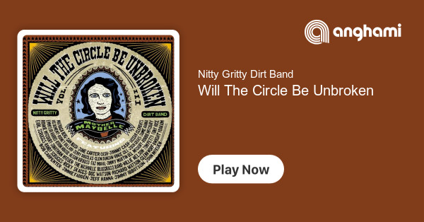 nitty gritty dirt band will the circle be unbroken