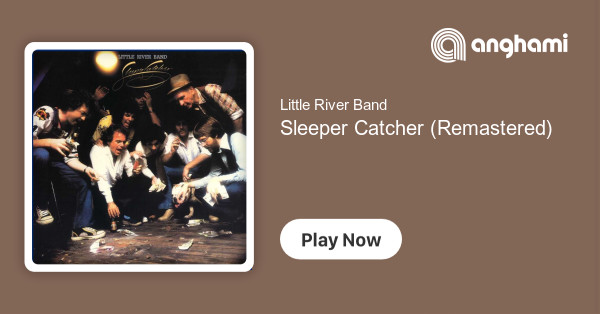 Little River Band Sleeper Catcher Remastered Play On