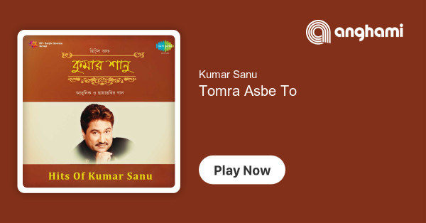 Kumar Sanu Tomra Asbe To Play On Anghami
