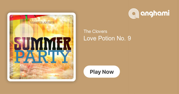 The Clovers - Love Potion No  9 | Play for free on Anghami